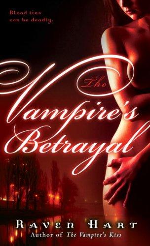 The Vampire's Betrayal, Raven Hart