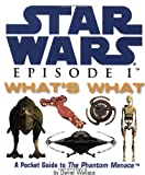 Star Wars Episode I What's What (Miniature Editions) (0762405201) by Wallace, Daniel