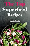 Super Food Recipes: Healthy and Delic...