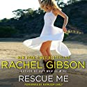 Rescue Me (       UNABRIDGED) by Rachel Gibson Narrated by Kathleen Early
