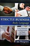 img - for Strictly Business: Body Language: Using Nonverbal Communication for Power and Success book / textbook / text book