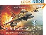 The Sword of David: The Israeli Air F...