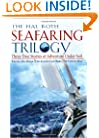 The Hal Roth Seafaring Trilogy: Three True Stories of Adventure Under Sail