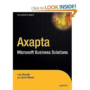 Dynamics AX. A Guide to Microsoft Axapta David Weiner