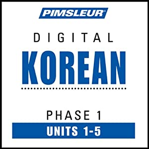 Korean Phase 1, Unit 01-05: Learn to Speak and Understand Korean with Pimsleur Language Programs | [Pimsleur]