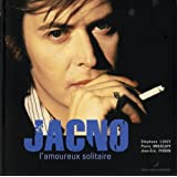 Jacno l'amoureux solitaireby Jean-Eric Perrin
