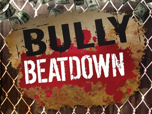 Bully Beatdown Season 1