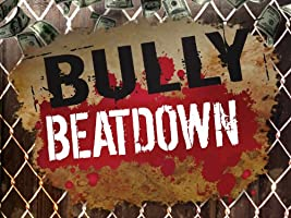Bully Beatdown Season 1