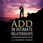 ADD in Intimate Relationships: A Comprehensive Guide for Couples | Daniel G. Amen