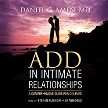 ADD in Intimate Relationships: A Comprehensive Guide for Couples (       UNABRIDGED) by Daniel G. Amen Narrated by Stefan Rudnicki