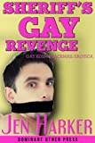 img - for Sheriff's Gay Revenge (gay blackmail bdsm erotica) book / textbook / text book