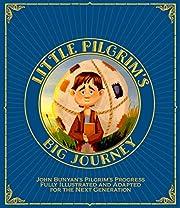 Little Pilgrim's Big Journey: John Bunyan's…
