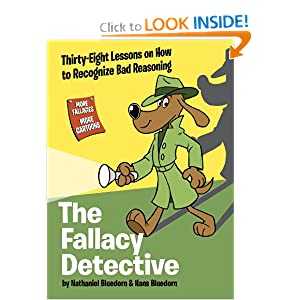 The Fallacy Detective: Thirty-Eight Lessons on How to Recognize Bad Reasoning Hans Bluedorn, Nathaniel Bluedorn, Rob Corley and Tim Hodge