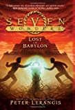 Seven Wonders Book 2: Lost in Babylon (0062070436) by Lerangis, Peter