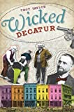 Wicked Decatur (IL) (1609491602) by Troy Taylor