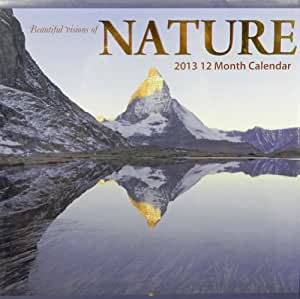 2013 Beautiful Visions of Nature 12 Month Wall Calendar 12 x 12