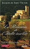 echange, troc Jacques de Saint Victor - Le Roman de l'Italie insolite