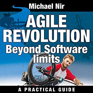 Agile Project Management: Agile Revolution, Beyond Software Limits Audiobook