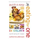 Quick and Easy Eating for Oneby Catherine Atkinson