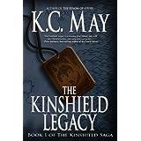 The Kinshield Legacy: an epic fantasy adventure (The Kinshield Saga Book 1) ~ K.C. May