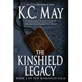 The Kinshield Legacy: an epic fantasy adventure (The Kinshield Saga Book 1)by K.C. May