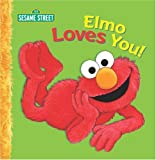 Elmo Loves You! (Sesame Street) (0307161889) by Albee, Sarah