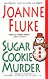 Sugar Cookie Murder: A Hannah Swensen Holiday Mystery with Recipes (Hannah Swensen Holiday Mysteries)