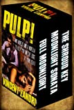 PULP!: Two Novels and a Novella to Keep You on the Edge of Your Seat.