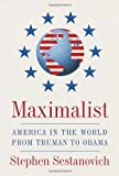img - for Maximalist: America in the World from Truman to Obama book / textbook / text book