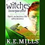 Witches Incorporated: Rogue Agent, Book 2 (       UNABRIDGED) by K. E. Mills Narrated by Stephen Hoye