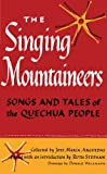 img - for The Singing Mountaineers: Songs and Tales of the Quechua People book / textbook / text book