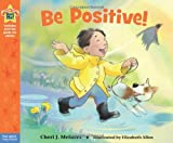 img - for Be Positive!: A book about optimism (Being the Best Me Series) book / textbook / text book