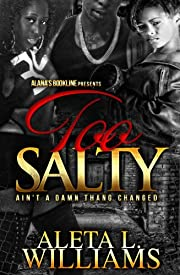Too Salty: Ain't a Damn Thang Changed (Part 6): A Ghetto Soap Opera (Salty: A Ghetto Soap Opera)