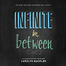 Infinite in Between (       UNABRIDGED) by Carolyn Mackler Narrated by Erin Yuen