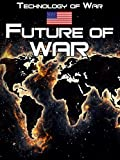 Technology of War: Future of War