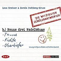 Nenne drei Nadelbäume: Tanne, Fichte, Oberkiefer - Die witzigsten Schülerantworten Hörbuch