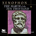 The March of the Ten Thousand (       UNABRIDGED) by  Xenophon Narrated by Charlton Griffin