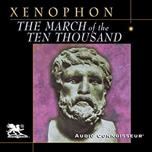 The March of the Ten Thousand | [Xenophon]