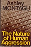 The Nature of Human Aggression (0195018222) by Montagu, Ashley