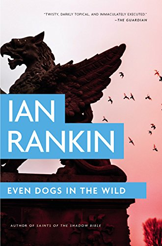 even-dogs-in-the-wild-a-rebus-novel