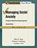 img - for Managing Social Anxiety, Workbook: A Cognitive-Behavioral Therapy Approach (Treatments That Work) book / textbook / text book