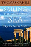 img - for Sailing the Wine-Dark Sea: Why the Greeks Matter (Hinges of History) book / textbook / text book