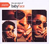 Playlist: The Very Best of Babyface (Dig) Babyface