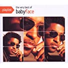 Playlist: The Very Best of Babyface (Dig)