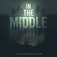 In the Middle Audiobook by S. J. Henderson Narrated by Emily Kleimo