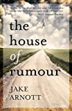 Jake Arnott The House of Rumour