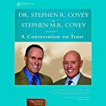 A Conversation on Trust | Stephen R. Covey,Stephen M. R. Covey