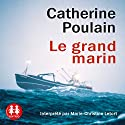 Le grand marin Audiobook by Catherine Poulain Narrated by Marie-Christine Letort