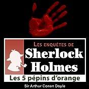 Les 5 pépins d'orange (Les enquêtes de Sherlock Holmes 45) | Arthur Conan Doyle