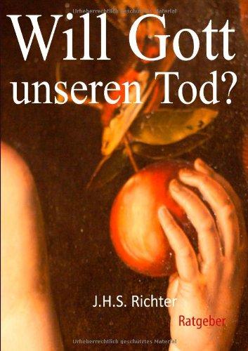 Will Gott unseren Tod? 2.Ausgabe: Was wir Jesus